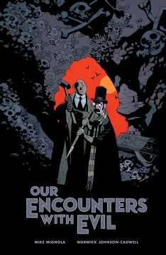 Our encounters with evil : adventures of Professor J.T. Meinhardt and his assistant Mr. Knox