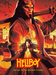 Hellboy: the art of the motion picture Lawrence Gordon, Lloyd Levin and Neil Marshall.