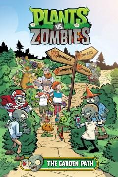 Plants vs. zombies. Volume 16. The garden path