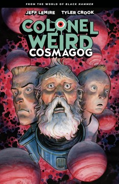 Colonel Weird : Cosmagog. Issue 1-4