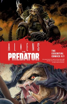 Aliens vs. Predator : the essential comics. V. 1
