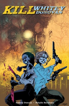 Kill Whitey Donovan. Issue 1-5