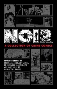 Noir : a collection of crime comics.