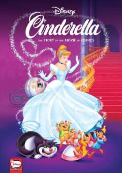 Disney Cinderella - the Story of the Movie in Comics
