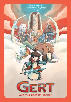 Gert and the sacred stones / story and art by Marco Rocchi and Francesca Carità ; translated by Jamie Richards.