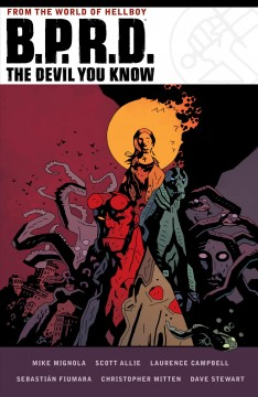 B.P.R.D., the devil you know. Issue 1-3