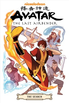 Avatar, the last airbender. The search / script, Gene Luen Yang ; art and cover, Gurihiru ; lettering, Michael Heisler.