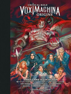 Critical role: Vox Machina origins. Series I and II collection