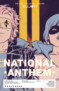 The true lives of The Fabulous Killjoys. Issue 1-6. National anthem