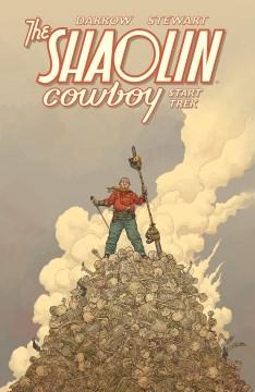 Shaolin Cowboy : start trek. Issue 1-7