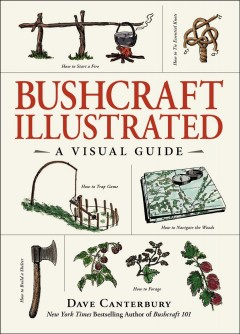 Bushcraft illustrated : a visual guide