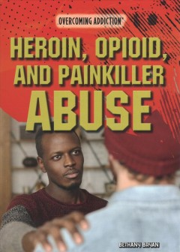 Heroin, opioid, and painkiller abuse