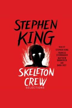 Skeleton crew [electronic resource] / Stephen King.