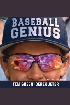Baseball genius [electronic resource] / Tim Green and Derek Jeter.