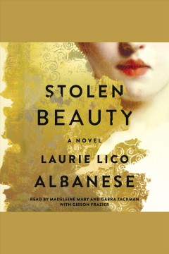 Stolen beauty : a novel [electronic resource] / Laurie Lico Albanese.
