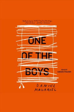 One of the boys : a novel [electronic resource] / Daniel Magariel.