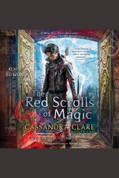 The red scrolls of magic [electronic resource] / Cassandra Clare and Wesley Chu.