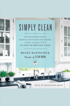 Simply clean [electronic resource] / Becky Rapinchuk.