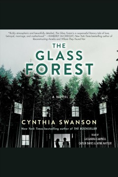 The glass forest : a novel [electronic resource] / Cynthia Swanson.