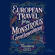 European Travel for the Monstrous Gentlewoman (CD)