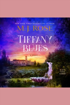 Tiffany blues : a novel [electronic resource] / M.J. Rose.
