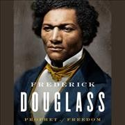 Frederick Douglass : prophet of freedom / David W. Blight.