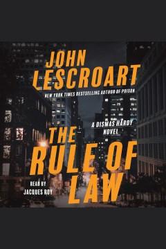 The rule of law [electronic resource] : a novel / John Lescroart.