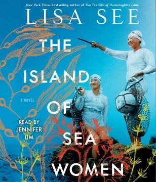 The island of sea women / Lisa See.