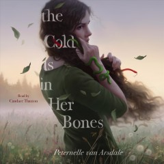 The cold is in her bones [electronic resource] / Peternelle Van Arsdale.