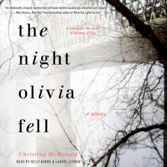 The night olivia fell [electronic resource] / Christina McDonald
