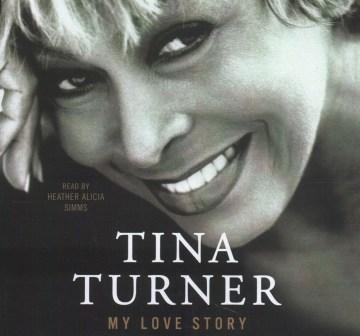 My love story / Tina Turner.