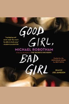 Good girl, bad girl [electronic resource] : a novel / Michael Robotham.