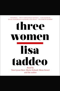 Three women [electronic resource] / Lisa Taddeo.