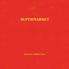 Supermarket [electronic resource] / written and directed by Bobby Hall.
