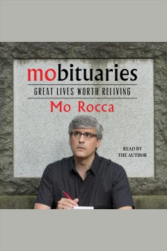 Mobituaries [electronic resource] : great lives worth reliving / Mo Rocca