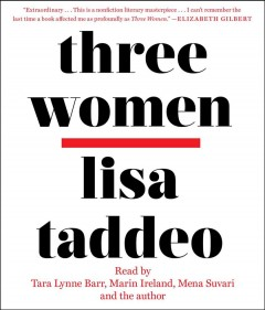 Three women / Lisa Taddeo.