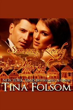 Samson's Lovely Mortal : Scanguards Vampires Series, Book 1 [electronic resource] / Tina Folsom.