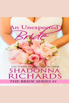 An unexpected bride [electronic resource] / Shadonna Richards.