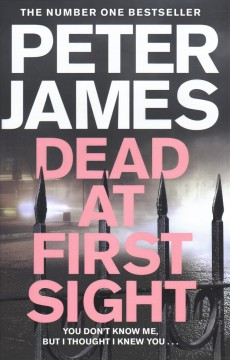 Dead at first sight / Peter James.