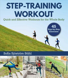 Step-Training Workout : Quick and Effective Workouts for the Whole Body