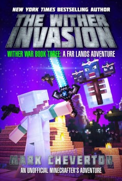 The Wither Invasion : Wither War Book Three: A Far Lands Adventure: An Unofficial Minecrafter's Adventure