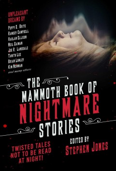The Mammoth book of nightmare stories : twisted tales not to be read at night! / edited by Stephen Jones ; illustrated by Randy Broecker.