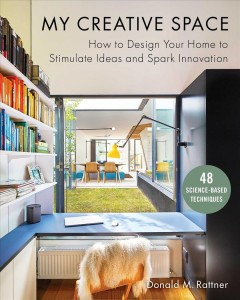 My creative space : How to Design Your Home to Stimulate Ideas and Spark Innovation