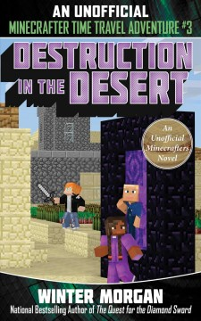 Destruction in the Desert : An Unofficial Minecrafters Time Travel Adventure