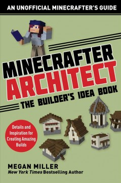 Minecrafter architect : the builder's idea book