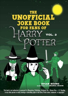 The unofficial Harry Potter joke book : stupefying shenanigans for Slytherin