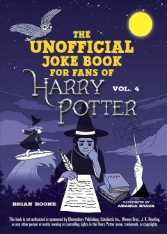 The Unofficial Harry Potter Joke Book : Raucous Jokes and Riddikulus Riddles for Ravenclaw