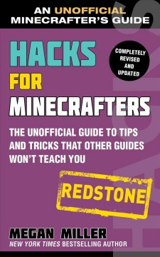 Hacks for Minecrafters Redstone : The Unofficial Guide to Tips and Tricks That Other Guides Won't Teach You