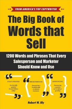 The Big Book of Words That Sell : 1200 Words and Phrases That Every Salesperson and Marketer Should Know and Use