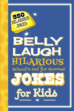 Belly laugh : hilarious school's out for summer jokes for kids